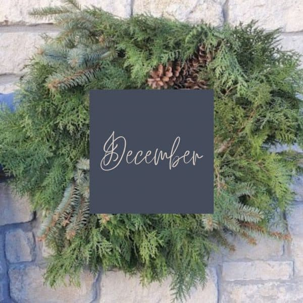 Different greens from evergreens formed into a wreath with December written in the middle and a link to December plant care